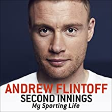 Second Innings: My Sporting Life (       UNABRIDGED) by Andrew Flintoff Narrated by Richard Burnip