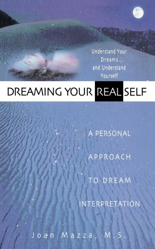 Dreaming Your Real Self, Joan Mazza
