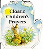Little Prayers Classic Childrens Prayers (Little Prayers S.)