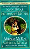 His Lordship's Mistress and Married by Mistake: Regency 2-in-1 (Signet Regency Romance) (0451202686) by Wolf, Joan