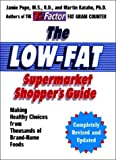 img - for The Low-Fat Supermarket Shopper's Guide: Making Healthy Choices from Thousands of Brand-Name Foods (Completely Revised and Updated) book / textbook / text book