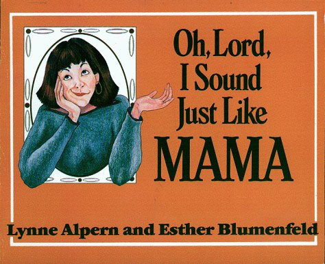 Image for Oh, Lord, I Sound Just Like Mama