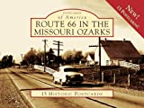 img - for Route 66 in the Missouri Ozarks (Postcards of America) (Postcards of America (Looseleaf)) book / textbook / text book