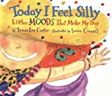 Today I Feel Silly: And Other Moods That Make My Day (0001984241) by Curtis, Jamie Lee
