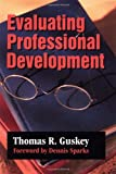 Evaluating Professional Development (1-Off Series) (0761975616) by Thomas R. Guskey