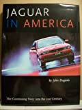 Jaguar in America The Continuing Story into the 21st Century