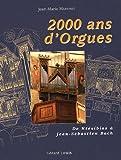 2000 ans d'orgues : D'Orient en Occident, l'étonnant destin d'une machine gréco-romaine
