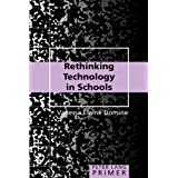 Rethinking Technology in Schools (Peter Lang Primers)