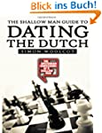The Shallow Man Guide to Dating the D...