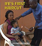 Ifeoma Onyefulu Ife's First Haircut (First Experiences)