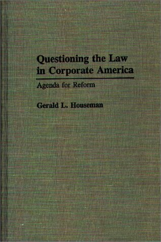 Questioning the Law in Corporate America: Agenda for Reform (Contributions in Legal Studies) PDF