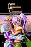 The Dreamland Chronicles: Book Three