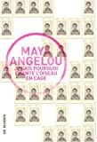 Je sais pourquoi chante l'oiseau en cage (French Edition) (2922868826) by Maya Angelou