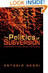 The Politics of Subversion: A Manifes...
