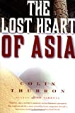 The Lost Heart of Asia (0060926562) by Thubron, Colin