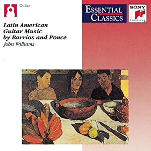 Latin American Guitar Music by Barrios and Ponce