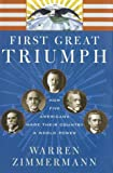 First Great Triumph: How Five Americans Made Their Country a World Power (0374179395) by Warren Zimmermann