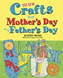 All New Holiday Crafts for Mother s and Father s Day (All New Holiday Crafts for Kids)