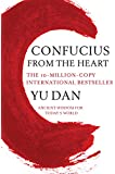 Confucius from the Heart: Ancient Wisdom for Today's World (English Edition)