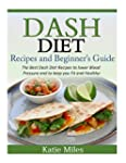 Dash Diet Recipes and Beginner?s Guid...