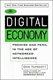 The Digital Economy: Promise and Peril In The Age of Networked Intelligence (0070633428) by Tapscott, Don