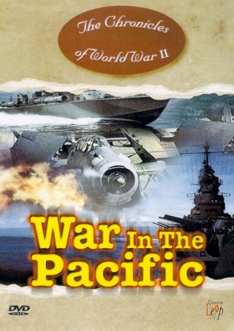 The Chronicles Of World War II - War In The Pacific [DVD]
