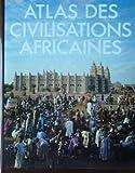 """Afficher """"Atlas des civilisations africaines"""""""