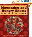 Mooncakes and Hungry Ghosts: Festivals of China