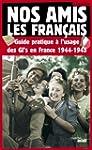 Nos amis les Fran�ais: Guide pratique...
