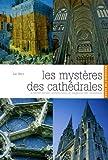 echange, troc Luc Mary - Les mystères des cathédrales : La portée sociale, architecturale et religieuse des cathédrales