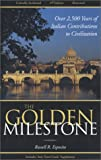 The Golden Milestone: The Italian Heritage of Innovation and Contribution to Civilization  - 4th Edition