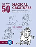 img - for Draw 50 Magical Creatures: The Step-by-Step Way to Draw Unicorns, Elves, Cherubs, Trolls, and Many More book / textbook / text book