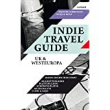 "Indie Travel Guide: UK & Europavon ""Manuel Schreiner"""