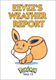 Pokemon Tales, Volume 13: Eevees Weather Report (1569314861) by Toda, Akihito