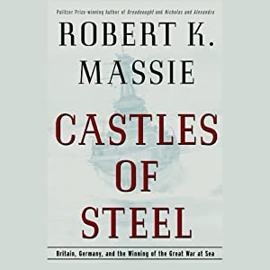 Castles of Steel | [Robert K. Massie]