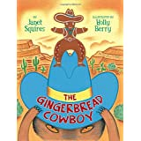 The Gingerbread Cowboy ~ Janet Squires