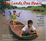 Two Lands, One Heart: An American Boys Journey to His Mothers Vietnam