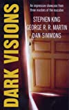 Cover of Dark Visions by Stephen King George R. R. Martin Dan Simmons 0575402903