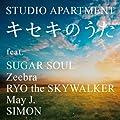 キセキのうた Feat. Sugar Soul, Zeebra, RYO The Skywalker, May J., Simon −DJ Hasebe Remix−/Studio Apartment