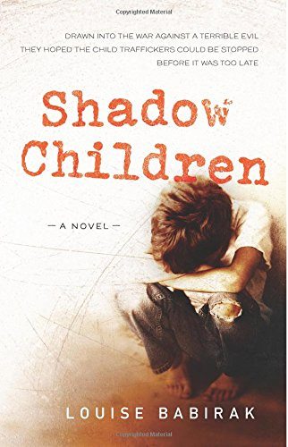 cover: Shadow Children - a novel by Louise Babirak