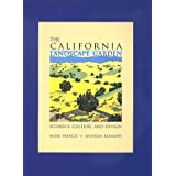The California Landscape Garden: Ecology, Culture, and Design ~ Mark Francis