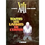 XIII, tome 3, Toutes les larmes de l'enferpar William Vance