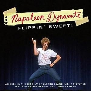 Napoleon Dynamite: Flippin' Sweet!