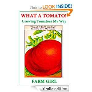 What A Tomato: Growing Tomatoes My Way