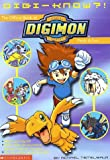 Digi-Know?!: The Official Book of Digital Digimon Monsters Facts and Fun (Digimon (Scholastic Paperback))