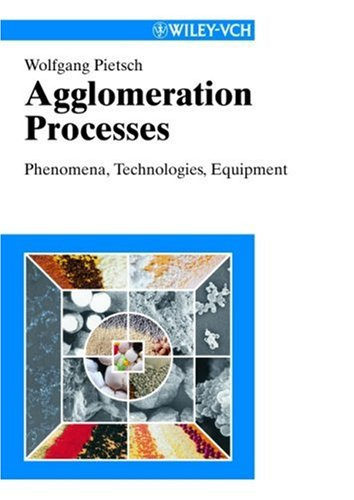 Agglomeration Processes: Phenomena, Technologies, Equipment
