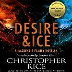 Desire & Ice: A MacKenzie Family Novella | Christopher Rice