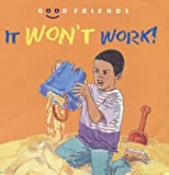 It Won't Work! (Good Friends)
