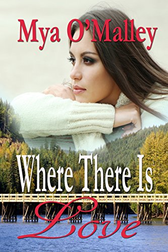Book: Where There Is Love by Mya O'Malley