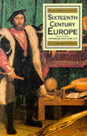 Sixteenth Century Europe: Expansion and Conflict (Palgrave History of Europe)